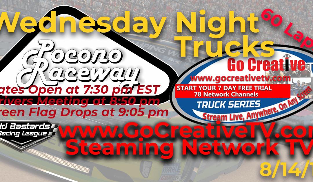 Week #10 Nascar Go Creative Streaming TV Truck Series Race at Pocono Raceway – 8/14/19 Wednesday Nights