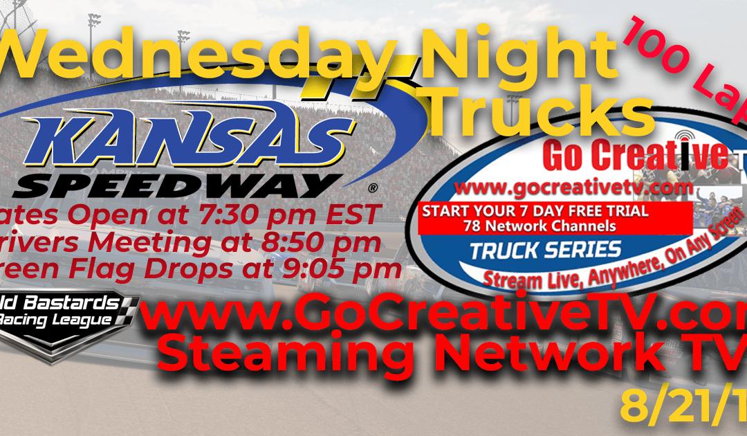 Week #11 Nascar Go Creative Streaming TV Truck Series Race at Kansas Speedway – 8/21/19 Wednesday Nights