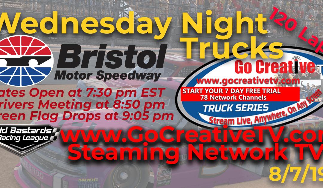 Week #9 NBC Nascar Go Creative Streaming TV Truck Senior Tour Series Race at Bristol Motor Speedway – 8/7/19 Wednesday Nights